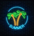 glowing neon summer sign with two palms and text vector image vector image