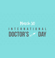 international doctor day card design collection vector image vector image