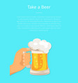 take beer poster with hand hold traditional glass vector image