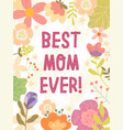 best mom ever card design for mothers day vector image vector image