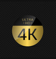 4k ultra hd label vector image vector image