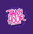 happy hour label sign logo hand drawn brush vector image vector image