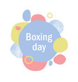 bubbles-box-day-pastel vector image