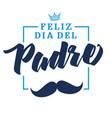 feliz dia del padre spanish lettering vector image