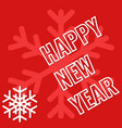 happy new year greeting card with snowflake vector image vector image