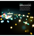 Abstract city background with bokeh lights vector image vector image