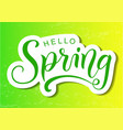 modern calligraphy lettering of hello spring in vector image