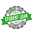 student loan stamp sign seal vector image vector image