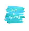 just be youirself vector image vector image