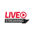 live streaming icon tag isolated vector image vector image