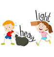 Opposite adjectives heavy and light vector image vector image