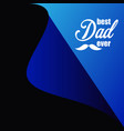 best dad over template design vector image vector image