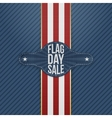 Flag Day Sale realistic Tag with Ribbon and Shadow vector image vector image