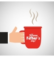 celebration happy fathers day cup coffee hot vector image