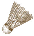 engraving antique of shuttlecock vector image vector image