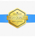 high quality exclusive best choice golden label vector image vector image