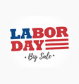 labor-day-big-sale-logo vector image vector image