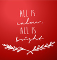 Red background with Christmas wishes - All is calm vector image vector image