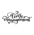time management vintage text hand drawn vector image