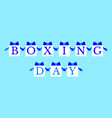 boxing day concept of the holiday in the uk and vector image vector image