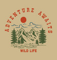 adventure awaits vintage design with mountains vector image vector image