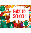 back to school supplies for greeting card design vector image