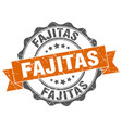 fajitas stamp sign seal vector image vector image