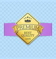 premium quality seal certificate best product vector image
