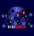 world coronavirus quarantine poster vector image
