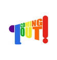 coming out lgbt sign message lesbians and gays vector image vector image