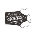 daily soups apron lettering wall decor poster vector image