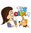 girl with ice cream in hands and cute dog vector image