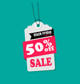 tag sale black friday 50 off sale image vector image