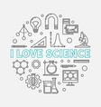 i love science round in thin vector image vector image
