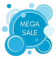 mega sale sticker with abstract blue round forms vector image vector image