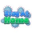 coronavirus poster design with word stay at home vector image