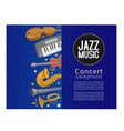 jazz music concert poster and jazz music party or vector image vector image