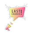 speaker and slogan last chance vector image vector image