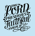 hand lettering with bible verse the lord preserves vector image vector image