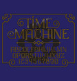 decorative vintage font time machine vector image vector image