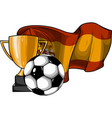 football ball with cup and spain flag vector image vector image