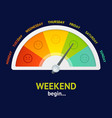 realistic detailed 3d weekend begin counter vector image vector image