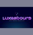 luxembourg european capital word text typography vector image