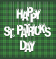 happy st patricks day hanging letters on ropes vector image vector image