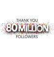 thank you 80 million followers banner with vector image