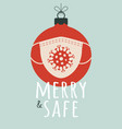 merry and safe christmas ball with face mask vector image vector image