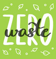 zero waste lettering on green background vector image
