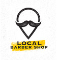 local barber shop creative sign concept on rough vector image
