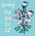 slogan spring paradise bouquet wild flowers vector image