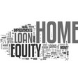 why get a home equity loan text word cloud concept vector image vector image